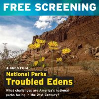 KUED's National Parks Troubled Edens - Advance Screening in Moab