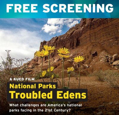 KUED's National Parks Troubled Edens - Advance Scr...