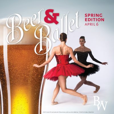 Beer and Ballet - Spring 2017
