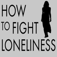 How To Fight Loneliness
