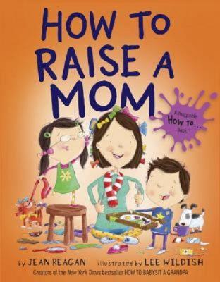 Jean Reagan: How to Raise a Mom
