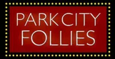 Park City Follies 2020- POSTPONED