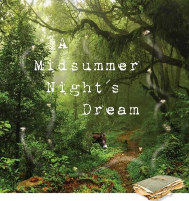Shakespeare's A Midsummer Night's Dream presented by The ...