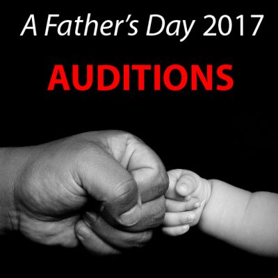 "Audition for original pop musical, ""A Father's Day"""