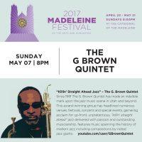 The Madeleine Festival: G. Brown Quintet
