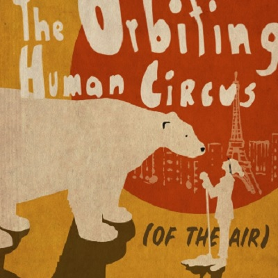 The Orbiting Human Circus Featuring The Music Tapes