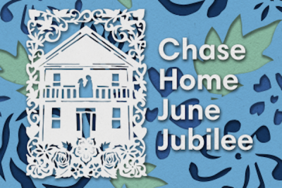 Chase Home June Jubilee