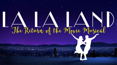 La La Land: The Return of the Movie Musical