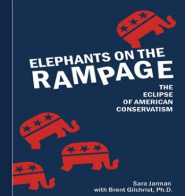 Sara Jarman Presents Elephants on the Rampage: The Eclipse of American Conservatism