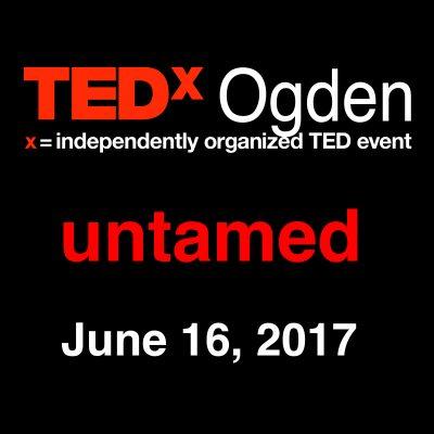 TEDx Ogden 2017 Untamed
