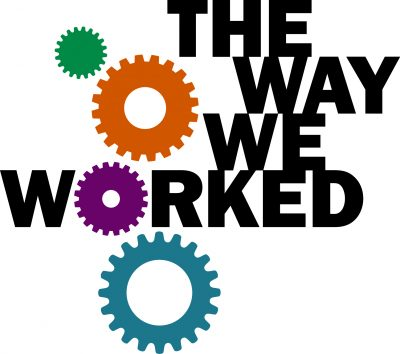 The Way We Worked Exhibition Launch and Bake Sale ...