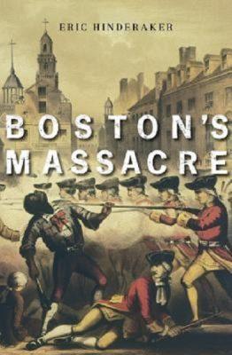 Eric Hinderaker: Boston's Massacre