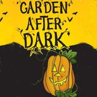 Garden After Dark Halloween Celebration: Adventure...