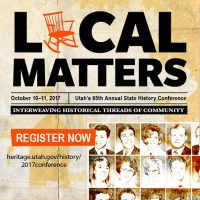 "Utah State History Conference, 2017, ""Local Matter..."