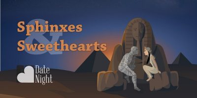 Sphinxes and Sweethearts Date Night
