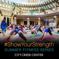 City Creek Center Show Your Strength Fitness Class...