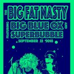 The Big Fat Nasty ft. Big Blue Ox & SuperBubbl...