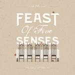14th Annual Feast of Five Senses