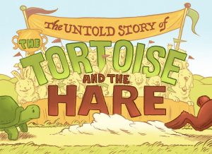 The Untold Story of the Tortoise and the Hare