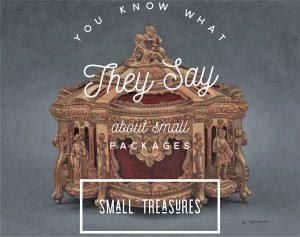 Small Treasures