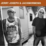 Jerry Joseph & Jackmormons
