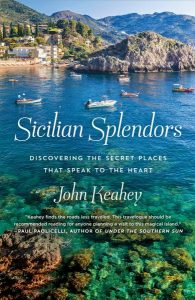 John Keahey - Sicilian Splendors: Discovering the ...