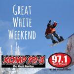 KOMP - Great White Weekend!