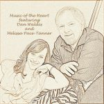 Dan Waldis & Melissa Pace-Tanner: Music of the Heart