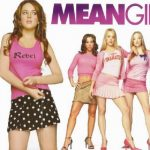 Chick Flicks & Bro-vies Film Series - Mean Girls (Chick Flick)