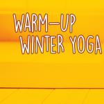 Warm-Up Winter Yoga