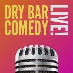 Dry Bar Comedy Live!