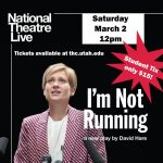National Theatre Live presents I'M NOT RUNNING  by David Hare