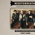 NEEDTOBREATHE - Acoustic Live Tour