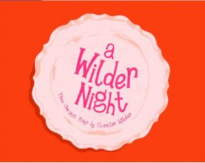 A Wilder Night: Three One-Act Plays by Thornton Wilder