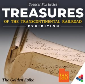 Spencer Fox Eccles: Treasures of the Transcontinental Railroad