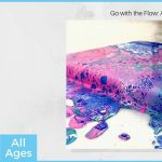 Go with the Flow: Acrylic Pour Painting
