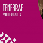 Tenebrae – Path of Miracles