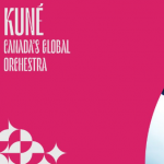 Off The Map: Kuné – Canada's Global Orchestra