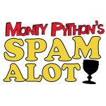 Spamalot- CANCELLED