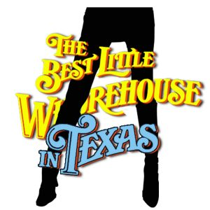 The Best Little Whorehouse in Texas- CANCELLED