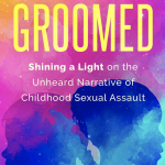 Groomed: Shining a Light on the Unheard Narrative of Childhood