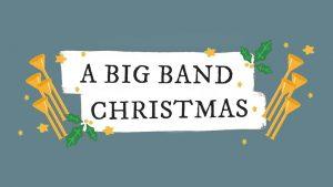 A Big Band Christmas: Free Holiday Christmas Concert