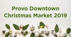 Provo Downtown Christmas Market and Lighting Event 2019