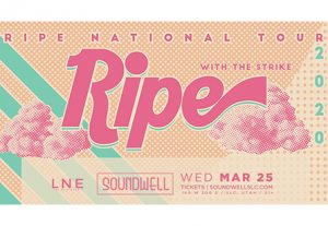 Ripe National Tour 2020 -CANCELLED