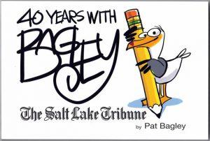 Pat Bagley: 40 YEARS WITH BAGLEY