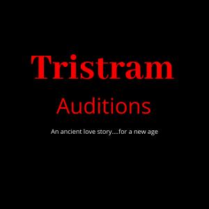 Tristram Auditions