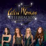 CELTIC WOMAN: Celebration - RESCHEDULED