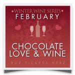 February Winter Wine Series - Chocolate Love & Wine