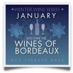 January Winter Wine Series - Wines of Bordeaux