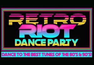Retro Riot Dance Party - 80's Night